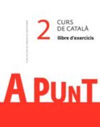 A Punt - Curs De Catala Exercicis 2 - Aa. Vv.