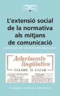 L'extensio Social De La Normativa Als Mitjans De Comunicacio - Daniel Casals / Mar Massanell / Mila Segarra