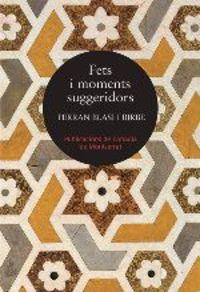 Fets I Moments Suggeridors - Ferran Blasi I Birbe
