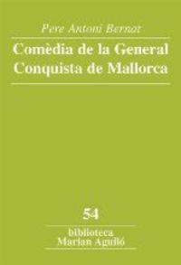 COMEDIA DE LA GENERAL CONQUISTA DE MALLORCA