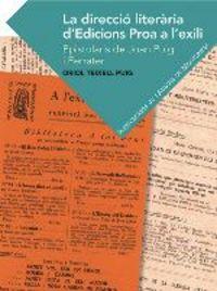 La direccio literaria d'edicions proa a l'exili - Oriol Teixell Puig