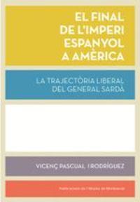 El final de l'imperi espanyol a america - Vicenç Pascual I Rodriguez
