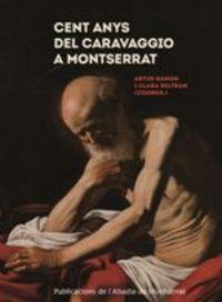 Cent Anys Del Sant Jeroni De Caravaggio A Montserrat - Artur Ramon / Clara Beltran