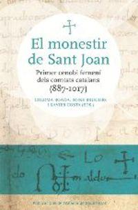 El monestir de sant joan - Coloma Boada Catasus / Irene Brugues Massot / Xavi Costa Badia