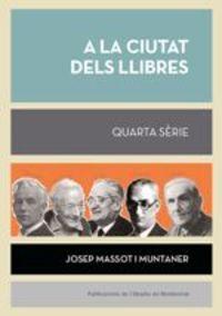 a la ciutat dels llibres (quarta serie) - Josep Massot I Muntaner