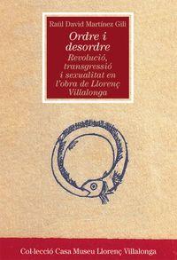 ORDRE I DESORDRE - REVOLUCIO, TRANGRESSIO I SEXUALITAT EN L'OBRA DE LLORENÇ VILLALONGA