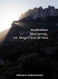 MONTSERRAT, UN MAGNIFICAT DE ROCA