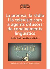 PREMSA, LA RADIO I LA TELEVISIO COM A AGENTS DIFUSORS DE CONEIXEMENTS LINGUISTICS, LA