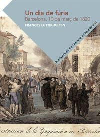 Un dia de furia - Frances Luttikhuizen (coord. )
