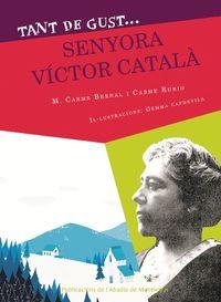 TANT DE GUST DE CONEIXER-LA SENYORA VICTOR CATALA