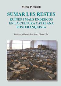 Sumar Les Restes - Ruines I Mals Endreços En La Cultura Catalana Postfranquista - Merce Picornell
