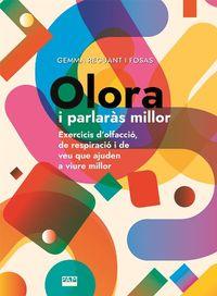 OLORA I PARLARAS MILLOR - EXERCICIS D'OLFACCIO, DE RESPIRACIO I DE VEU QUE AJUDEN A VIURE MILLOR