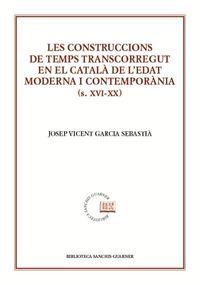 CONSTRUCCIONS DE TEMPS TRANSCORREGUT EN EL CATALA DE L'EDAT MODERNA I CONTEMPORANIA (S. XVI-XX) , LES
