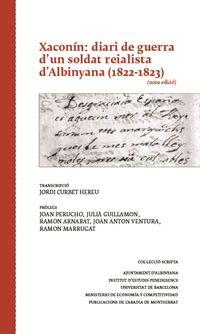 XACONIN: DIARI DE GUERRA D'UN SOLDAT REIALISTA D'ALBINYANA (1822-1823)