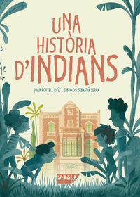 Una historia d'indians - Joan Portell Rifa / Sebastia Serra (il. )
