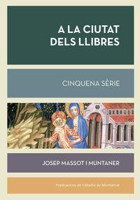 a la ciutat dels llibres - cinquena serie - Josep Massot I Muntaner