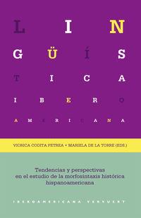 TENDENCIAS Y PERSPECTIVAS EN EL ESTUDIO DE LA MORFOSINTAXIS HISTORICA HISPANOAMERICANA