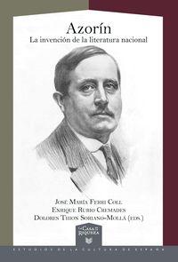 AZORIN - LA INVENCION DE LA LITERATURA NACIONAL