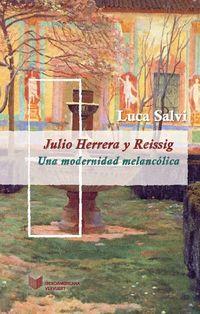 Julio Herrera Y Reissig - Una Modernidad Melancolica - Luca Salvi