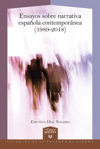 ENSAYOS SOBRE NARRATIVA ESPAÑOLA CONTEMPORANEA (1989-2018)
