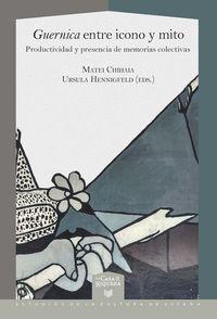 GUERNICA ENTRE ICONO Y MITO - PRODUCTIVIDAD Y PRESENCIA DE MEMORIAS COLECTIVAS