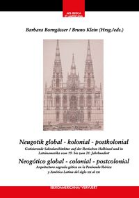 NEUGOTIK GLOBAL - KOLONIAL - POSTKOLONIAL / NEUGOTICO GLOBAL - COLONIAL - POSTCOLONIAL