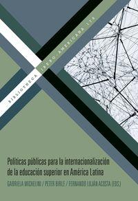 POLITICAS PUBLICAS PARA LA INTERNACIONALIZACION DE LA EDUCACION SUPERIOR EN AMERICA LATINA
