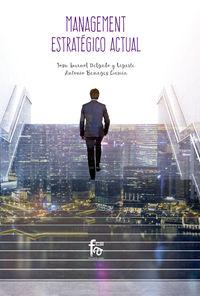 Management Estrategico Actual - Antonio Benegas Garcia