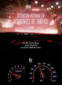 (3 Ed) Actuacion Integral En Accidentes De Trafico - Luis Carlos Redondo Castan