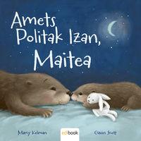 AMETS POLITAK IZAN, MAITEA