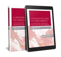 DEFENSA DE LA VIDA Y EL MEDIO AMBIENTE, LA: LA SITUACION DE LAS PERSONAS DEFENSORAS DEL MEDIO AMBIENTE (DUO)