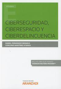 Ciberseguridad, Ciberespacio Y Ciberdelincuencia (duo) - Daniel Fernandez Bermejo / Gorgonio Martinez Atienza