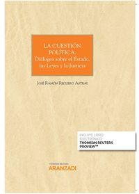 CUESTION POLITICA, LA - DIALOGOS SOBRE EL ESTADO, LAS LEYES Y LA JUSTICIA (DUO)
