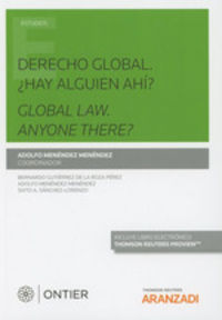 DERECHO GLOBAL: ¿HAY ALGUIEN AHI? = GLOBAL LAW ¿THERE'S SOMEBODY THERE? (DUO)