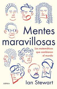 MENTES MARAVILLOSAS - LOS MATEMATICOS QUE CAMBIARON EL MUNDO