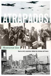 ATRAPADOS - GUERRA CIVIL Y REPRESION - HABLAN LAS VICTIMAS DE FRANCO
