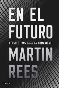 En El Futuro - Perspectivas Para La Humanidad - Martin Rees
