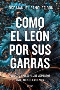 Como Al Leon Por Sus Garras - Jose Manuel Sanchez Ron