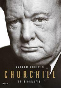 Churchill - La Biografia - Andrew Roberts