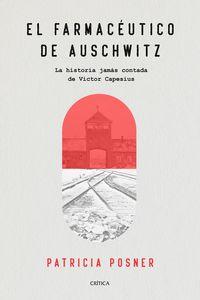 FARMACEUTICO DE AUSCHWITZ, EL - LA HISTORIA JAMAS CONTADA DE VICTOR CAPESIUS