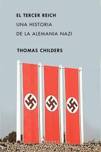 TERCER REICH, EL - UNA HISTORIA DE LA ALEMANIA NAZI