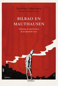 BILBAO EN MAUTHAUSEN - MEMORIAS DE SUPERVIVENCIA DE UN DEPORTADO VASCO