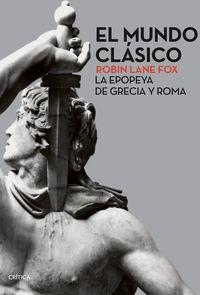 MUNDO CLASICO, EL - LA EPOPEYA DE GRECIA Y ROMA