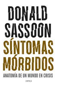 SINTOMAS MORBIDOS - ANATOMIA DE UN MUNDO EN CRISIS