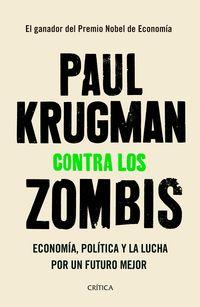 CONTRA LOS ZOMBIS - ECONOMIA, POLITICA Y LA LUCHA POR UN FUTURO MEJOR