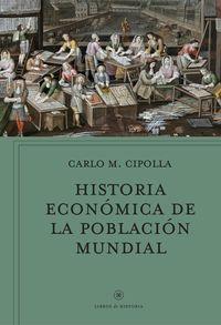Historia Economica De La Poblacion Mundial - Carlo M. Cipolla