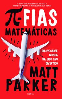 Pifias Matematicas - Equivocarse Nunca Ha Sido Tan Divertido - Matt Parker