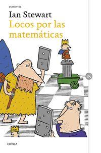 Locos Por Las Matematicas - Ian Stewart