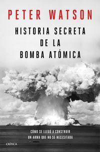 HISTORIA SECRETA DE LA BOMBA ATOMICA - COMO SE LLEGO A CONSTRUIR UN ARMA QUE NO SE NECESITABA