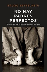 NO HAY PADRES PERFECTOS - EL ARTE DE EDUCAR A LOS HIJOS SIN ANGUSTIAS NI COMPLEJOS